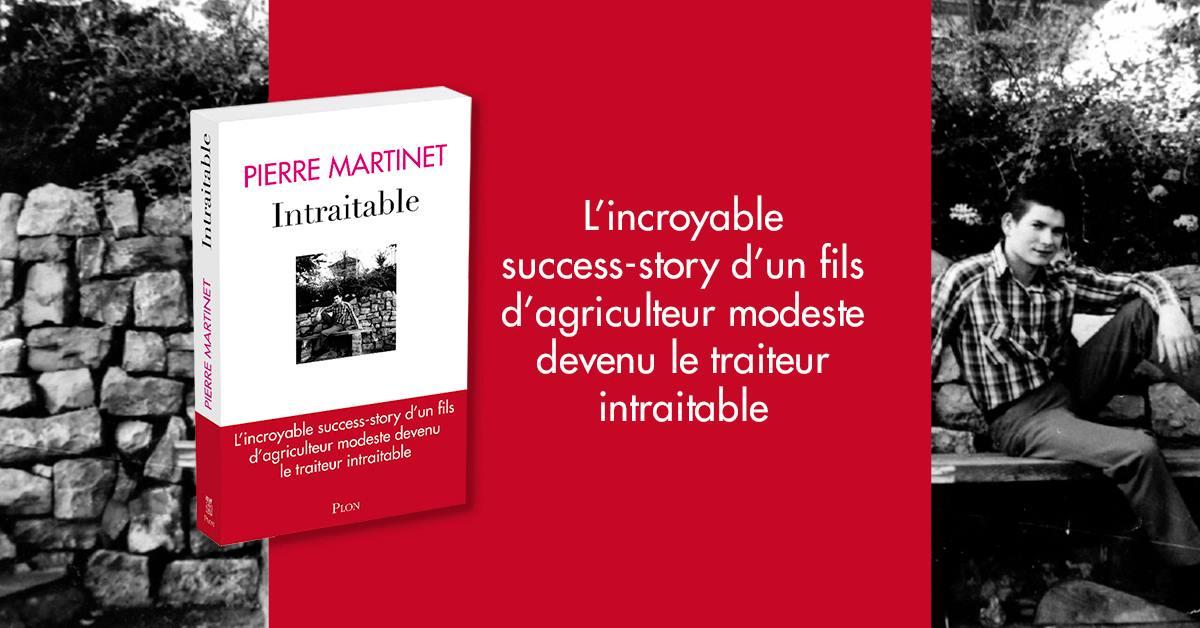 """Découvrez l'autobiographie de Pierre Martinet dans le livre """"Intraitable"""""""
